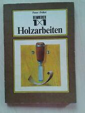 Heimwerker 1x1 Holzarbeiten/altes bebildertes Fachbuch)1.Auflage 1983 Tischler,.