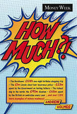 Good, How Much ?!: A Miscellany of Money Madness, Andrew Holmes, Book