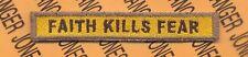 """ARMY """"FAITH KILLS FEAR"""" tank armor TD tab patch"""
