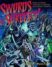 Swords and Sorcery! : How to Draw Fantastic Fantasy Adventure Comics by Bryan...