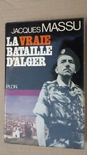 La Vraie Bataille d'Alger  ( Edition Plon-Edit-1971)