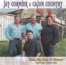 Jay Cormier & Cajun Country ~ Deux Vies Pour Te Donner Two Lives To Give You  CD