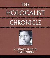 The Holocaust Chronicle : A History in Words and Pictures (2005, Hardcover)