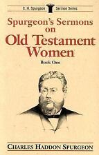 Charles Haddon Spurgeon Sermon: Old Testament Women by Charles Spurgeon