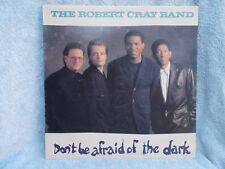 THE ROBERT CRAY BAND DONT BE AFRAID OF THE DARK L.P.