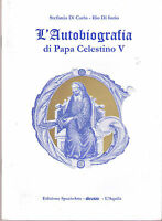 L'autobiografia di Papa Celestino V - Stefania Di Carlo -Libro nuovo in Offerta!