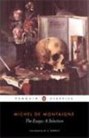 The Essays: A Selection (penguin Classics): By Michel de Montaigne