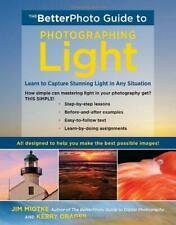 BetterPhoto Guide to Photographing Light, The (BetterPhoto Series), Kerry Drager