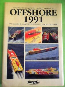 RE FRASCHINI-STEFANONI.ANNUARIO 1991 OFFSHORE.IMMAGINI E CLASSIFICHE GARE