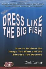 Dress Like the Big Fish: How to Achieve the Image