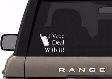 I VAPE DEAL WITH IT- STICKER/DECAL FOR VEHICLE-CAR-TRUCK-SMOK-SNOW WOLF-HEX-VAPE