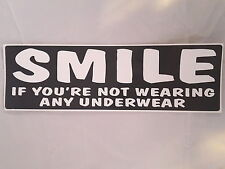 SMILE IF YOU'RE NOT WEARING ANY UNDERWEAR BUMPER STICKER FUNNY HUMOR 3X10 DECAL