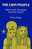 Lion People : Intercosmic Messages from the Future, Paperback by Hope, Murry,...