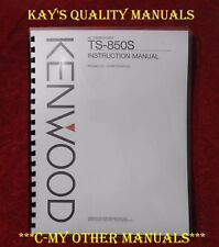 High Quality ~ Kenwood TS-850S Instruction Manual On 32 LB Paper w/Heavy Covers!