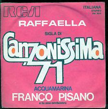 """RAFFAELLA (SIGLA DI """"CANZONISSIMA 71"""") - ACQUAMARINA # FRANCO PISANO e Orchestra"""