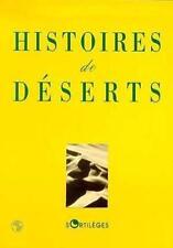 Histoires de déserts textes réunis par Alain Laurent Occasion Livre