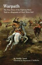 Warpath: The True Story of the Fighting Sioux Told in a Biography of Chief Wh...