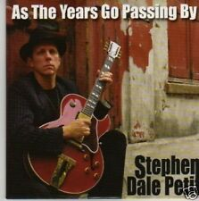 (9P) Stephen Dale Petit, As The Years Go Passing By