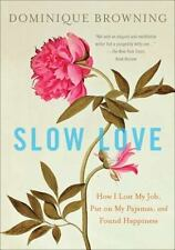 Slow Love: How I Lost My Job, Put on My