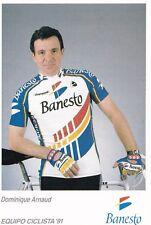 CYCLISME carte cycliste DOMINIQUE ARNAUD équipe BANESTO 1991