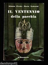 Preda / Tedeschi - IL VENTENNIO DELLA PACCHIA - Ed. Il Borghese 1971 [fascismo]