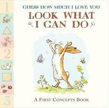 Guess How Much I Love You: Look What I Can Do : A First Concepts Book by Sam...