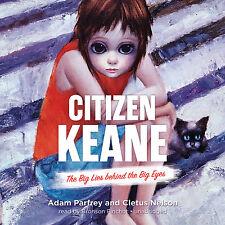 Citizen Keane: The Big Lies Behind the Big Eyes Audio CD – by Adam Parfrey