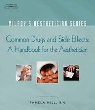 Milady's Aesthetician Series: Common Drugs and Side Effects: A Handbook for t...