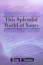 NEW This Splendid World of Yours by Ram Varma