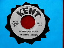 MIGHTY HANNIBAL~ I'LL COME BACK TO YOU~NEAR MINT~ SING A LONG WITH ~ SOUL 45
