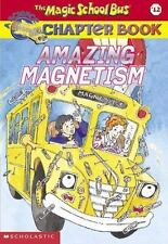 Amazing Magnetism (Magic School Bus Chapter Book #12) by Carmi, Rebecca