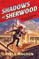 Shadows Of Sherwood (a Robyn Hoodlum Adventure): By Kekla Magoon