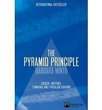 The Pyramid Principle: Logic in Writing and Thinking by Barbara Minto (Hardback, 2008)