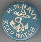 "WW1 South Australia 1916 H M Navy Adelaide ""Keep Watch"" 32mm badge"