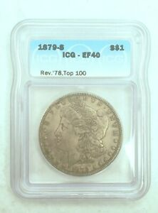 1879-S Morgan Dollar ICG EF40 S$1 Rev. 1978, Top 100 No Reserve