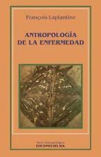 Antropologia de la Enfermedad: Estudio Etnologico de los Sistemas de...