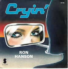"7"" 45 TOURS FRANCE RON HANSON ""Cryin' / Here"" 1978"