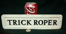 VINTAGE FREAK SIDESHOW  SIGN,TRICK ROPER,OBSCURE,ODDITY,ACT,CARNIVAL,ODD,CIRCUS