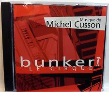 CD du Canada * Michel CUSSON * BUNKER le cirque * rare TV serie soundtrack * OOP
