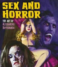 Sex and Horror : The Art of Alessandro Biffignandi, Paperback by Biffignandi,...