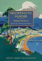 Resorting to Murder : Holiday Mysteries by EDWARDS M