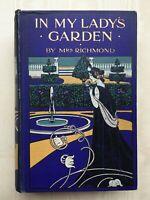 In My Lady's Garden by Mrs. Richmond 1908 T Fisher Unwin Art Nouveau Binding