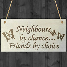 Neighbours By Chance Friends By Choice Wooden Hanging Plaque Friendship Gift
