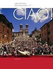 Ciao! by Irene Phillips, Carla Larese Riga (Hardback, 2012)