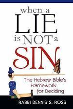 When a Lie Is Not a Sin: The Hebrew Bible's Framework for Deciding, Ross, Rabbi