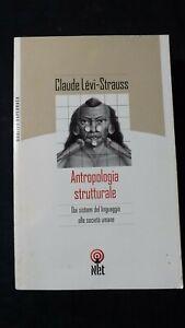 Levi - Strauss: Antropologia strutturale. Da sistemi linguaggio a società umane