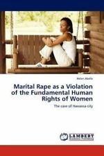 Marital Rape As A Violation Of The Fundamental Human Rights Of Women: The Cas...