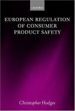 European Regulation of Consumer Product Safety by Christopher Hodges (2005,...