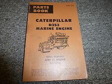 Caterpillar Cat Model D353 Marine Engine Parts Catalog Manual S/N 47B1-47B310