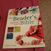 The Beader's Bible: A Comprehensive Guide to Beadi... by Wood, Dorothy Paperback